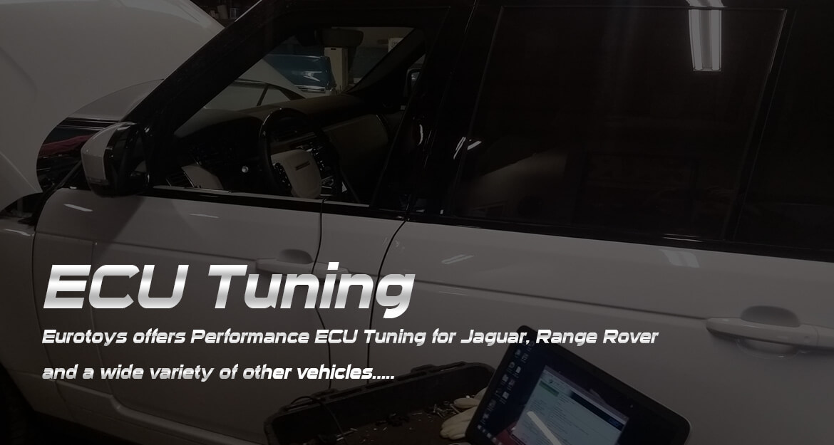 ECU Tuning - Eurotoys offers Performance ECU Tuning for Jaguar, Range Rover and a wide variety of other vehicles.....